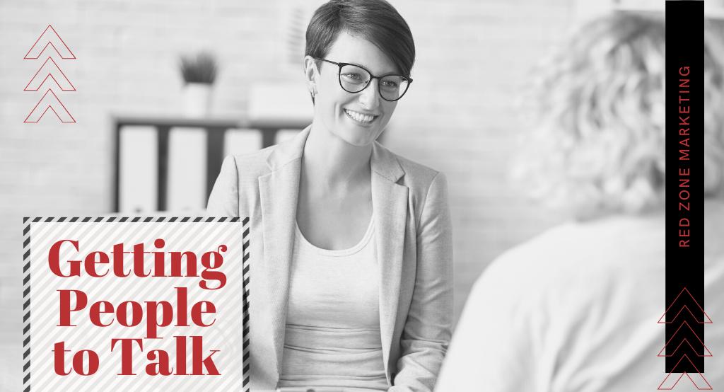 Getting People to Talk