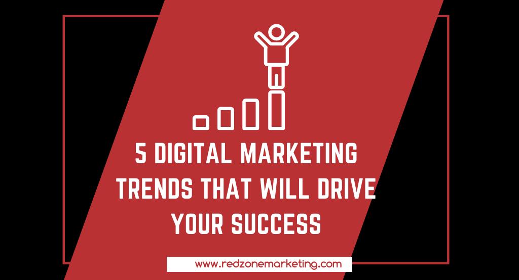 5 Digital Marketing Trends